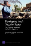 Developing Iraq's Security Sector: The Coalition Provisional Authority's Experience: The Coalition Provisional Authority's Experience - Andrew Rathmell