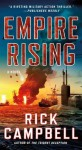 Empire Rising: A Novel - Rick Campbell