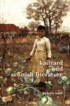 Kailyard and Scottish Literature. - Andrew Nash