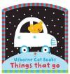 Things That Go Cot Book. Illustrator, Stella Baggott - Stella Baggott