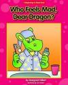 Who Feels Mad, Dear Dragon? (Dear Dragon: Beginning-to-Read Book) - Margaret Hillert, Jack Pullan