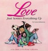 Love Just Screws Everything Up - Lynn Johnston