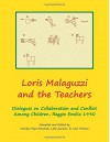 Loris Malaguzzi and the Teachers: Dialogues on Collaboration and Conflict among Children, Reggio Emilia 1990 - Carolyn Edwards, Lella Gandini, John Nimmo