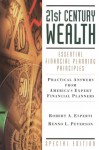 21st Century Wealth: Essential Financial Planning Principles-Practical Answers from America's Expert Financial Planners - Robert A. Esperti, Renno L. Peterson