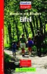 Wandern Mit Kindern. Eifel. 25 Wandertouren Freitzeitspaß Für Die Ganze Familie - Helmut Dumler