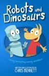 Robots and Dinosaurs - Chris Bennett
