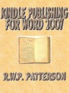 Kindle Publishing for Word 2007 - Robert Patterson