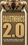 Calisthenics: The Ultimate Bodyweight Training For Explosive Muscle Gains, Incredible Strength And Fat Loss (Calisthenics,Bodyweight Training, Bodyweight Workout, Calisthenics, Bodybulding) - John O'Malley, Calisthenics Revolution, Bodyweight Training, Calisthenics Power, Calisthenics King