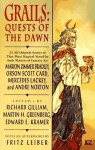 Grails: Quests of the Dawn - Richard Gilliam, Edward F. Kramer, Various