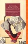 Antologia Poetica de la Generacion del 27 - Agustin Munoz-Alonso Lopez