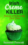 Irish Creme Killer: Book 1 in The INNcredibly Sweet Series - Summer Prescott