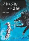 La Decision de Teodoro - Irene Singer
