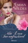 Um Erro Inconfessável - Emma Wildes