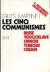 Les cinq communismes : russe, yougoslave, chinois, tchèque, cubain - Gilles Martinet