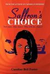 Saffron's Choice - Caroline Bell Foster
