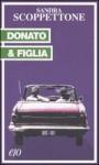 Donato & figlia - Sandra Scoppettone, Raffaella Belletti
