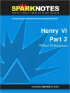 Henry VI Part 2 (SparkNotes Literature Guide Series) - SparkNotes Editors, William Shakespeare