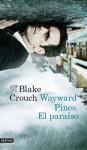 Wayward Pines: El paraíso - Aleix Montoto, Blake Crouch