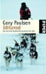 Iditarod. Das Härteste Hundeschlittenrennen Der Welt - Gary Paulsen