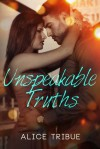 Unspeakable Truths - Alice Montalvo-Tribue