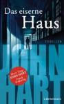 Das eiserne Haus: Thriller (German Edition) - John Hart, Rainer Schmidt