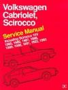 Volkswagen Cabriolet, Scirocco Service Manual 1985, 1986, 1987, 1988, 1989, 1990, 1991, 1992, 1993 Including Scirocco 16V (Volkswagen) - Robert Bentley, Bentley Publishers