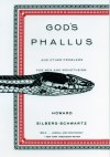 God's Phallus: And Other Problems for Men and Monotheism - Howard Eilberg-Schwartz