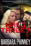 Hard Target (Romantic Thriller) - Barbara Phinney