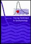 Tracing Technique in Geohydrology - Werner Kass, Karen Schneider, H. Behrens, H. Hotzl