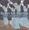 Ballet for Martha: Making Appalachian Spring - Jan Greenberg, Sandra Jordan, Brian Floca