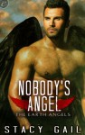 Nobody's Angel (The Earth Angels) - Stacy Gail