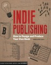 Indie Publishing: How to Design and Publish Your Own Book - Ellen Lupton