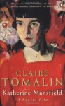 Katherine Mansfield: A Secret Life - Claire Tomalin