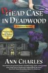 Dead Case in Deadwood - Ann Charles, C. S. Kunkle