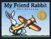 My Friend Rabbit (Big Book) - Eric Rohmann