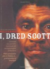 I, Dred Scott: A Fictional Slave Narrative Based on the Life and Legal Precedent of Dred Scott - Shelia P. Moses, Bonnie Christensen