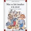 Max se fait insulter à la récré - Dominique de Saint Mars, Serge Bloch