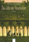 Das Jahr der Verschwörer - Ulrike Schweikert