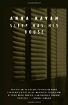 Sleep Has His House - Anna Kavan