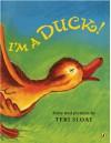 I'm a Duck! - Teri Sloat