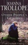 Other People's Children - Joanna Trollope, Clare Higgins