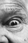 Uncle's Dream - Fyodor Dostoyevsky, Hugh Aplin