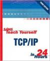Sams Teach Yourself TCP/IP in 24 Hours - Joe Casad