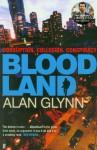 Bloodland - Alan Glynn