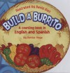 Build a Burrito: A Counting Book in English and Spanish: (Bilingual) (English and Spanish Edition) - Denise Vega, David Diaz