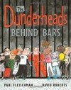 The Dunderheads Behind Bars - David Roberts (Illustrator), Paul Fleischman