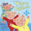 Pigs in Pajamas - Maggie Smith