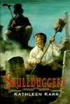 Skullduggery - Kathleen Karr