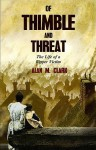 Of Thimble and Threat: The Life of a Ripper Victim - Alan M. Clark