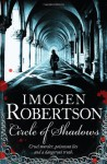 Circle Of Shadows - Imogen Robertson